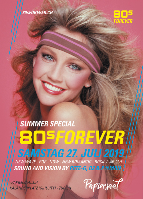 27.7.2018 80s Forever Party Papiersaal Zürich 80er Party