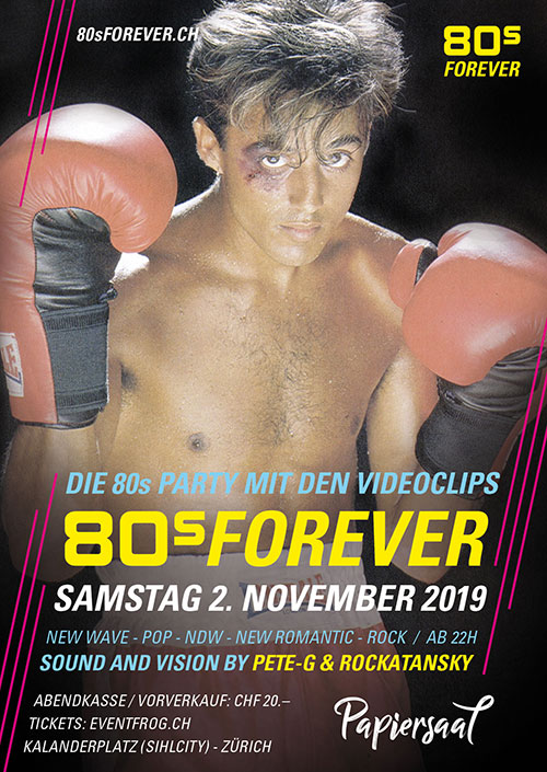 80s Forever 80s Party 2.11.2019 Papiersaal Sihlcity Zürich 80s