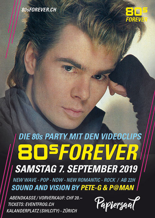 80s Forever 7.9.19 Papiersaal Zürich Sihlcity 80s Party