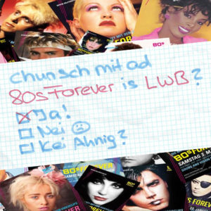 80s Forever Party LWB Baden